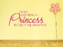 It's Not Easy Being A Princess... Wall Art Quote, Wall Sticker, Modern Decal
